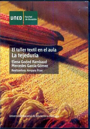 EL TALLER TEXTIL EN EL AULA: LA TEJEDURÍA