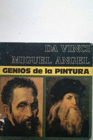 LEONARDO DA VINCI - MIGUEL ANGEL