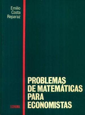 PROBLEMAS Y CUESTIONES DE MATEMÁTICAS PARA ECONOMISTAS