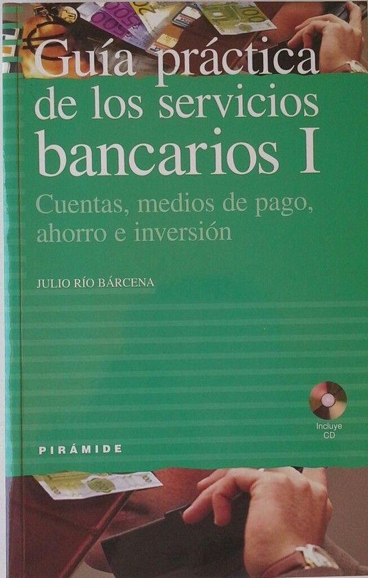 GUIA PRACTICA DE LOS SERVICIOS BANCARIOS I Y II. CONTIENE DOS CD'S