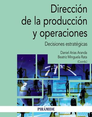 DIRECCIÓN DE LA PRODUCCIÓN Y OPERACIONES