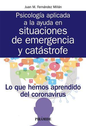 PSICOLOGÍA APLICADA A LA AYUDA EN SITUACIONES DE EMERGENCIA Y CATASTROFE