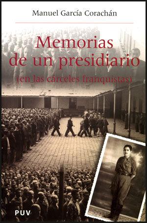 MEMORIAS DE UN PRESIDIARIO (EN LAS CÁRCELES FRANQUISTAS)