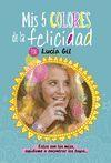 LUCÍA GIL. MIS 5 COLORES DE LA FELICIDAD