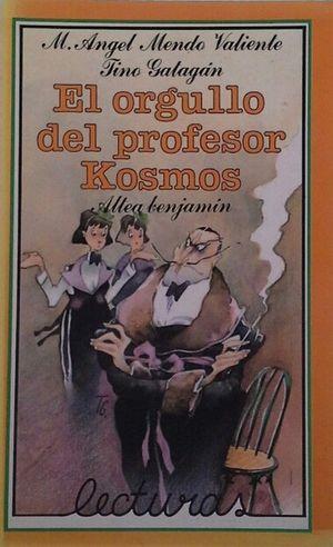 EL ORGULLO DEL PROFESOR KOSMOS