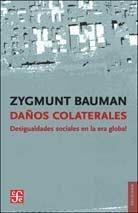 DAÑOS COLATERALES. DESIGUALDADES SOCIALES EN LA ERA GLOBAL