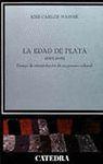 EDAD DE PLATA (1902-1939)