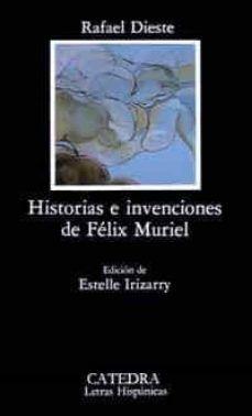 HISTORIAS INVENCIONES DE FELIX MURIEL