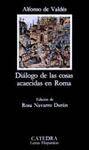 DIALOGO DE LAS COSAS ACAECIDAS EN ROMA (CLÁSICOS CASTELLANOS 89)