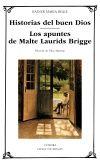 HISTORIAS DEL BUEN DIOS / LOS APUNTES DE MALTE LAURIDS BRIGGE
