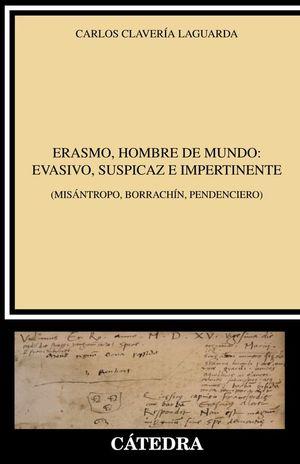 ERASMO, HOMBRE DE MUNDO: EVASIVO, SUSPICAZ E IMPERTINENTE