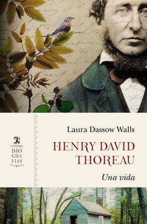 HENRY DAVID THOREAU. UNA VIDA