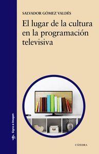 EL LUGAR DE LA CULTURA EN LA PROGRAMACION TELEVISIVA