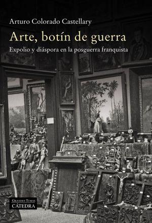 ARTE, BOTÍN DE GUERRA
