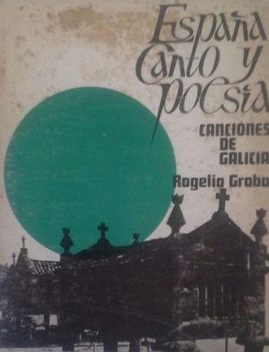 CANCIONES DE GALICIA - ESPAÑA CANTO Y POESÍA