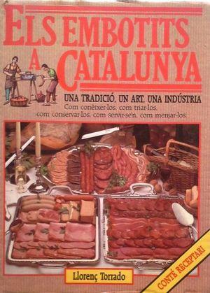 ELS EMBOTITS A CATALUNYA - UNA TRADICIÓ, UN ART, UNA INDÚSTRIA