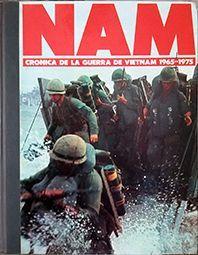 NAM [FASCÍCULOS] : CRÓNICA DE LA GUERRA DE VIETNAM, 1965-1975