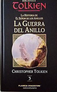 LA GUERRA DEL ANILLO - LA HISTORIA DEL SEÑOR DE LOS ANILLOS