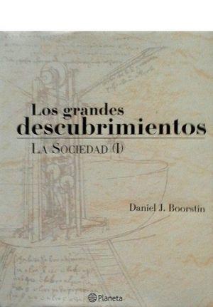 LOS GRANDES DESCUBRIMIENTOS - LA SOCIEDAD (I)