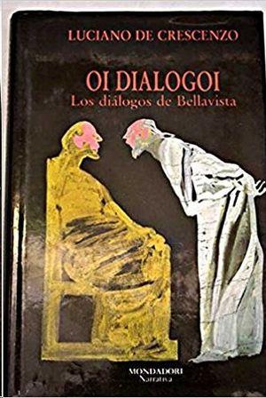 OI DIALOGOI = LOS DIÁLOGOS DE BELLAVISTA
