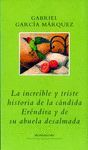 INCREIBLE Y TRISTE HISTORIA DE LA CANDIDA ERENDIRA Y SU ABUELA DESALMA
