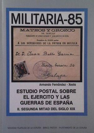 MILITARIA-85 - TOMO II SEGUNDA MITAD DEL SIGLO XIX (ESTUDIO POSTAL SOBRE EL EJÉRCITO Y LAS GEURRAS DE ESPAÑA)