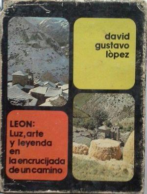 LEÓN: LUZ, ARTE Y LEYENDA EN LA ENCRUCIJADA DE UN CAMINO