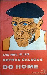 OS MIL E UN REFRÁS GALEGOS DO HOME