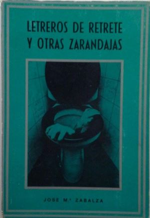 LETREROS DE RETRETE Y OTRAS ZARANDAJAS