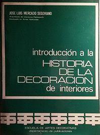 HISTORIA DE LA DECORACIÓN DE INTERIORES, INTRODUCCION A LA