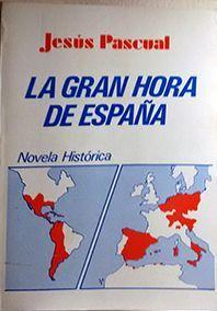 GRAN HORA DE ESPAÑA, LA