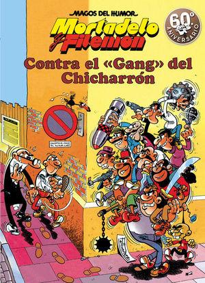 MAGOS DEL HUMOR MORTADELO Nº 2: CONTRA EL GANG DEL CHICHARRÓN