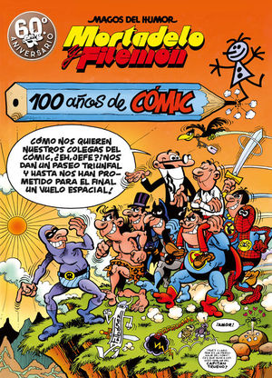 MORTADELO Y FILEMON. 100 AÑOS DE COMIC