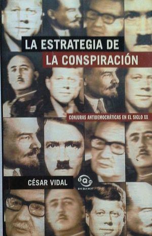 ESTRATEGIA DE LA CONSPIRACIÓN - CONJURAS ANTIDEMOCRÁTICAS EN EL SIGLO XX
