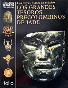 LOS GRANDES TESOROS PRECOLOMBINOS DE JADE