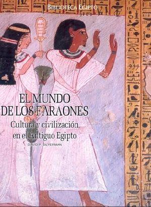 BIBLIOTECA EGIPTO. EL MUNDO DE LOS FARAONES