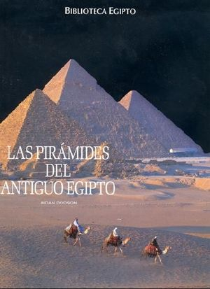 LAS PIRÁMIDES DEL ANTIGUO EGIPTO