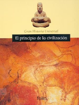 EL PRINCIPIO DE LA CIVILIZACION