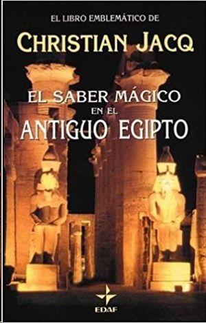 EL SABER MAGICO EN EL ANTIGUO EGIPTO