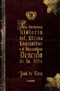 LA VERDADERA HISTORIA DEL ÚLTIMO INQUISIDOR Y EL MARAVILLOSO ORÁCULO DE LA VIDA