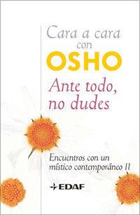 CARA A CARA CON OSHO. ANTE TODO NO DUDES