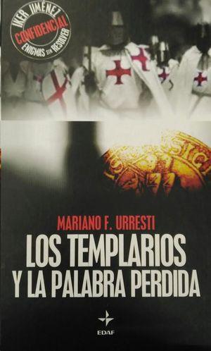 TEMPLARIOS Y LA PALABRA PERDIDA, LOS