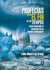PROFECÍAS SOBRE EL FIN DE LOS TIEMPOS