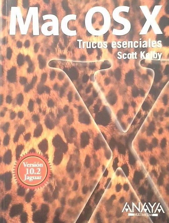 MAC OS X.TRUCOS ESENCIALES. VERSION 10.2 JAGUAR