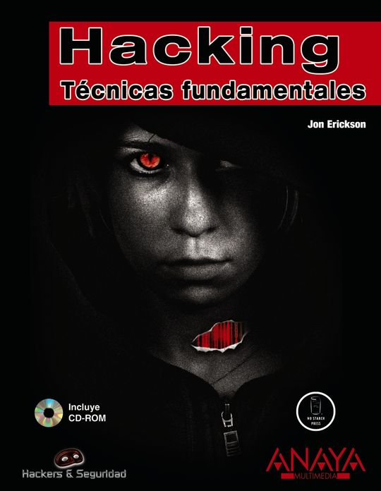 HACKING. TÉCNICAS FUNDAMENTALES (INCLUYE CD-ROM)