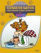 COSAS DE GATOS. COMO CONOCER Y CUIDAR A TU MASCOTA PARA TORPES