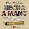 HECHO A MANO. TALLER DE MANUALIDADES PARA EL DISEÑO