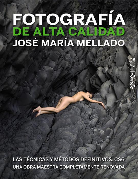 FOTOGRAFÍA DE ALTA CALIDAD. LAS TÉCNICAS Y MÉTODOS DEFINITIVOS. CS6