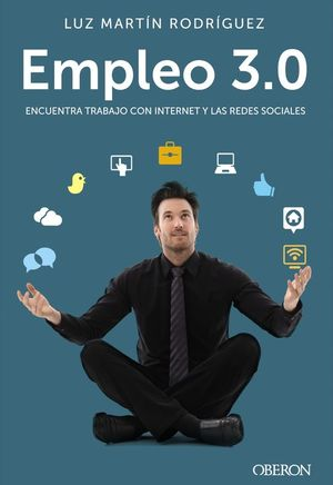 EMPLEO 3.0. ENCUENTRA TRABAJO CON LAS REDES SOCIALES