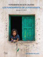 LOS FUNDAMENTOS DE LA FOTOGRAFÍA. FOTOGRAFÍA DE ALTA CALIDAD